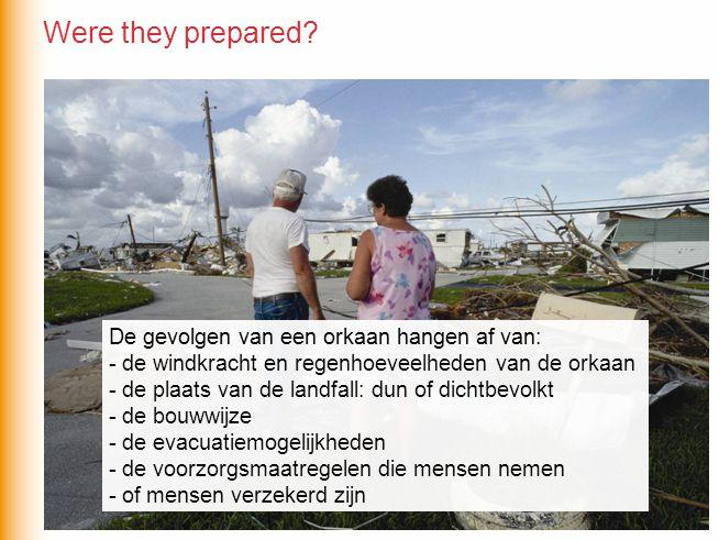 De gevolgen van een orkaan hangen af van: - De gevolgen van een orkaan hangen af van: - de windkracht en regenhoeveelheden van de orkaan - de plaats v