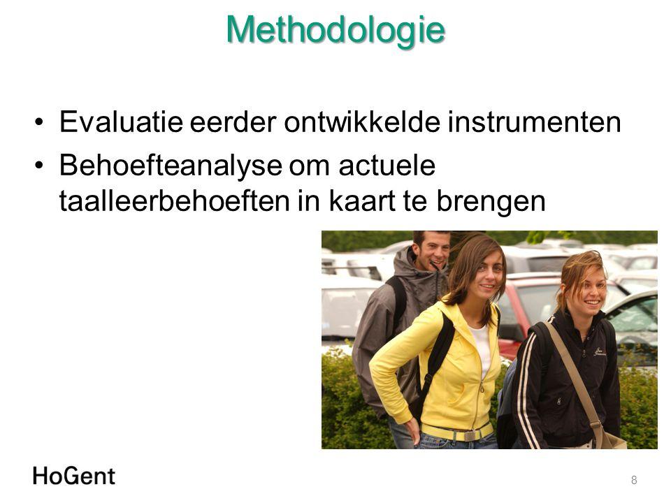 Methodologie Evaluatie eerder ontwikkelde instrumenten Behoefteanalyse om actuele taalleerbehoeften in kaart te brengen 8