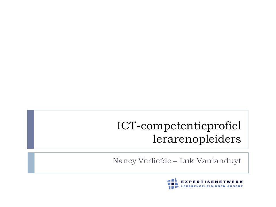 ICT-competentieprofiel lerarenopleiders Nancy Verliefde – Luk Vanlanduyt