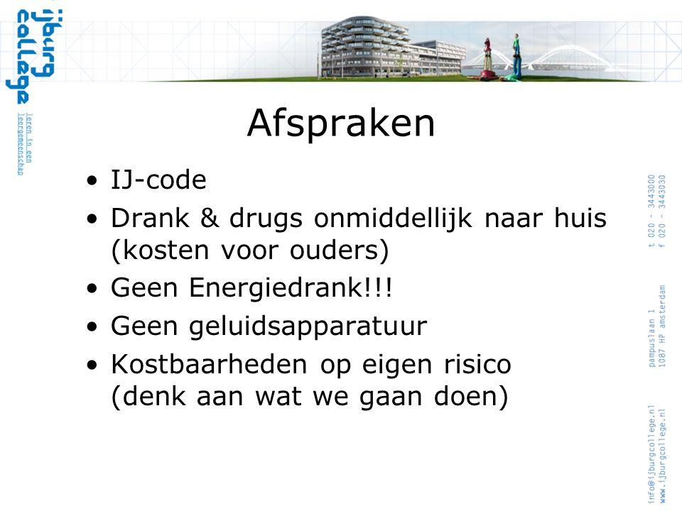 Afspraken IJ-code Drank & drugs onmiddellijk naar huis (kosten voor ouders) Geen Energiedrank!!.