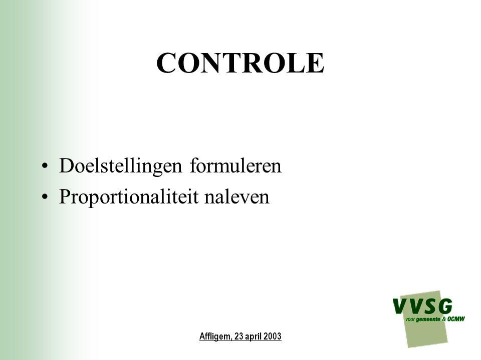 Affligem, 23 april 2003 CONTROLE Doelstellingen formuleren Proportionaliteit naleven