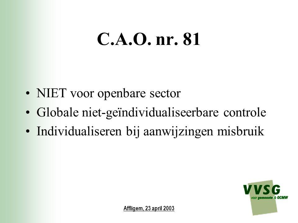 Affligem, 23 april 2003 C.A.O. nr. 81 NIET voor openbare sector Globale niet-geïndividualiseerbare controle Individualiseren bij aanwijzingen misbruik