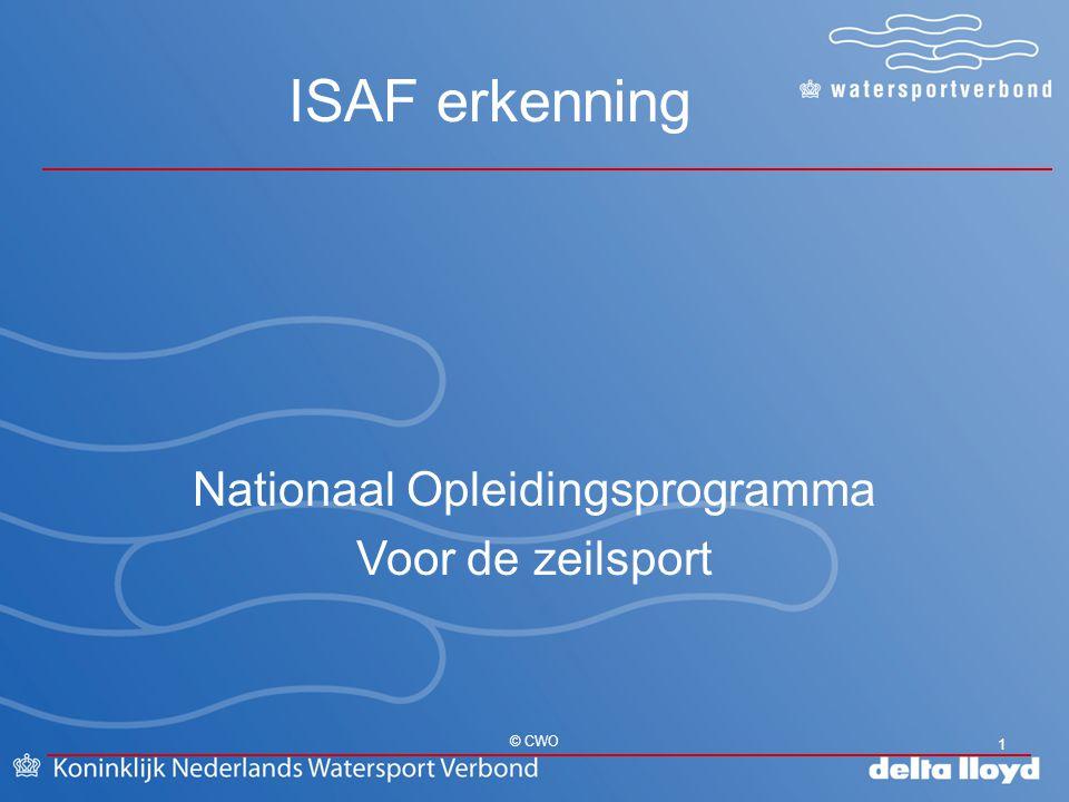 ISAF erkenning 1 © CWO Nationaal Opleidingsprogramma Voor de zeilsport