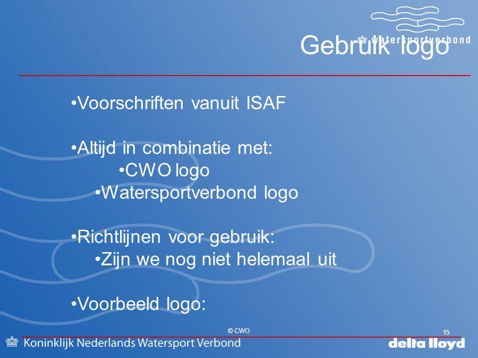 Gebruik logo 15 © CWO Voorschriften vanuit ISAF Altijd in combinatie met: CWO logo Watersportverbond logo Richtlijnen voor gebruik: Zijn we nog niet h
