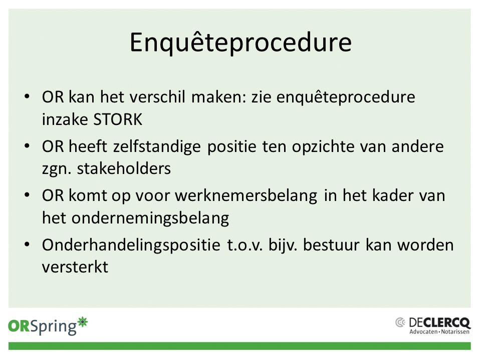 Enquêteprocedure OR kan het verschil maken: zie enquêteprocedure inzake STORK OR heeft zelfstandige positie ten opzichte van andere zgn. stakeholders