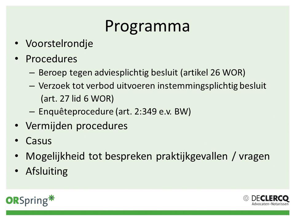 Voorstelrondje Naam Bedrijf/instelling Aantal jaren in ondernemingsraad Ervaring met procederen.