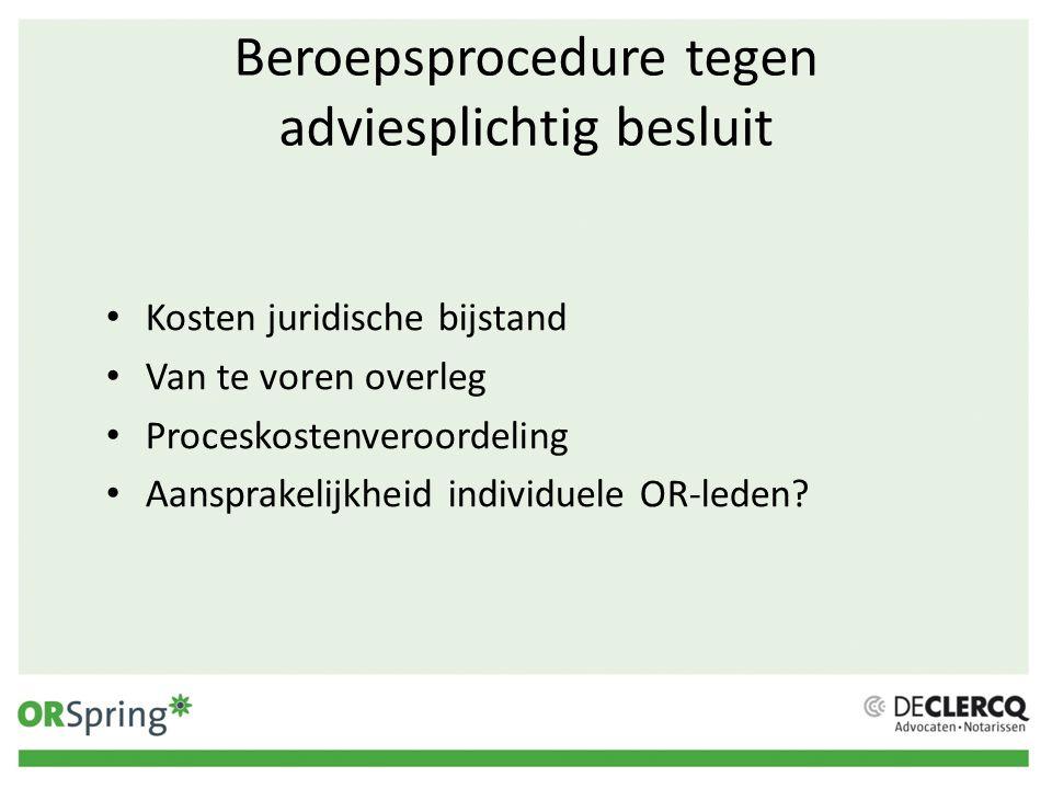 Beroepsprocedure tegen adviesplichtig besluit Kosten juridische bijstand Van te voren overleg Proceskostenveroordeling Aansprakelijkheid individuele O