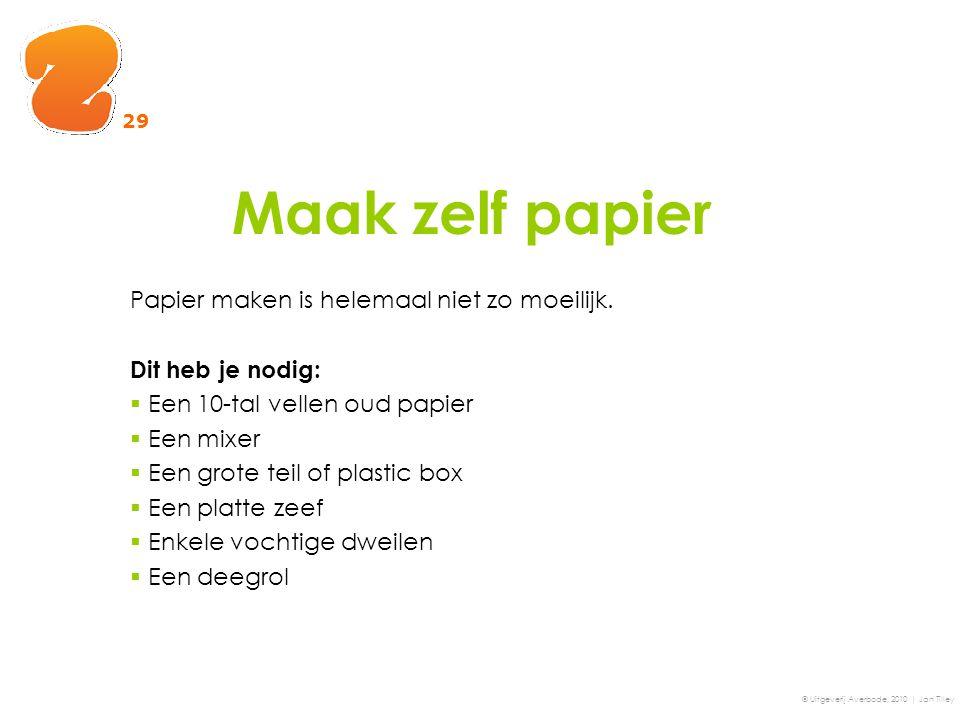 Maak zelf papier Papier maken is helemaal niet zo moeilijk. Dit heb je nodig:  Een 10-tal vellen oud papier  Een mixer  Een grote teil of plastic b