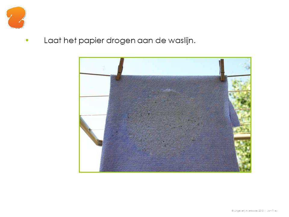 Laat het papier drogen aan de waslijn. © Uitgeverij Averbode, 2010 | Jan Tilley