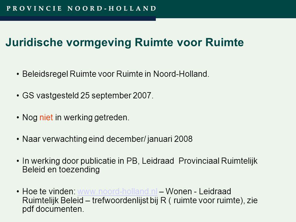 Titel presentatie (wijzigen in diamodel) Juridische vormgeving Ruimte voor Ruimte Beleidsregel Ruimte voor Ruimte in Noord-Holland. GS vastgesteld 25