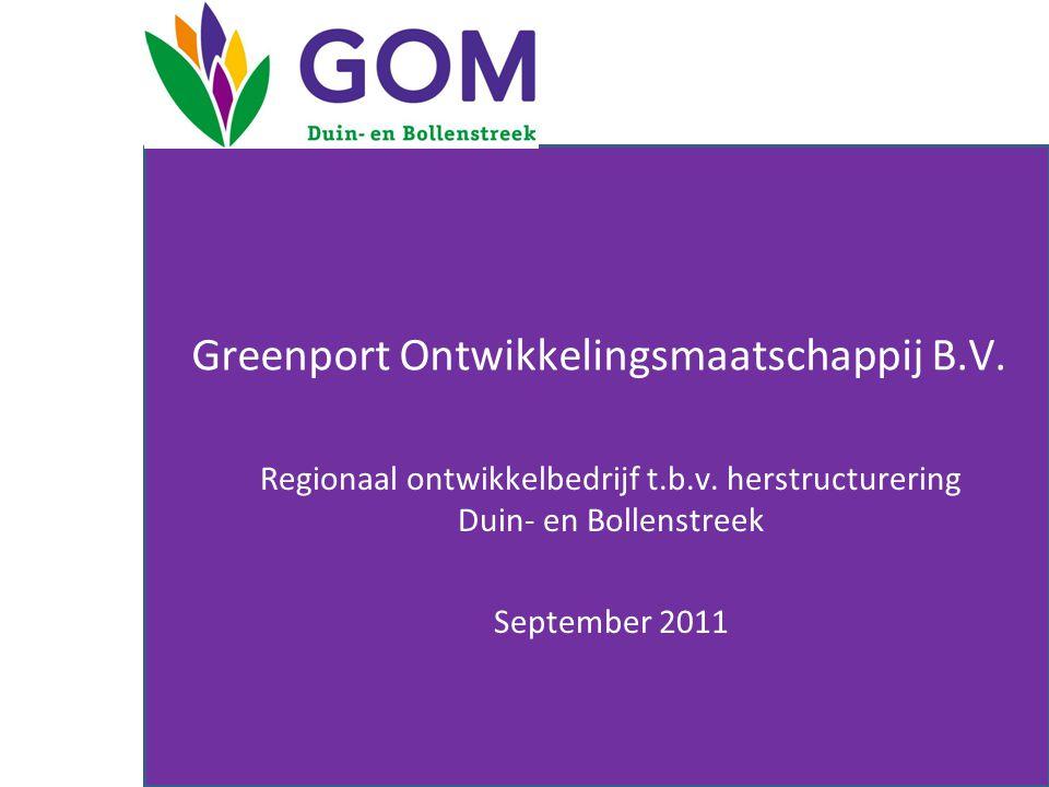Greenport Ontwikkelingsmaatschappij B.V. Regionaal ontwikkelbedrijf t.b.v. herstructurering Duin- en Bollenstreek September 2011