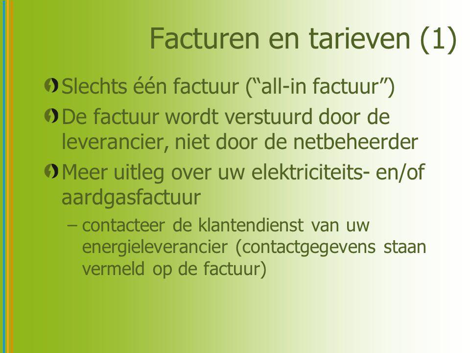 """Facturen en tarieven (1) Slechts één factuur (""""all-in factuur"""") De factuur wordt verstuurd door de leverancier, niet door de netbeheerder Meer uitleg"""