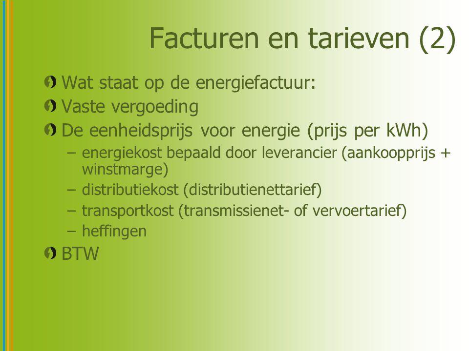 Facturen en tarieven (2) Wat staat op de energiefactuur: Vaste vergoeding De eenheidsprijs voor energie (prijs per kWh) –energiekost bepaald door leverancier (aankoopprijs + winstmarge) –distributiekost (distributienettarief) –transportkost (transmissienet- of vervoertarief) –heffingen BTW
