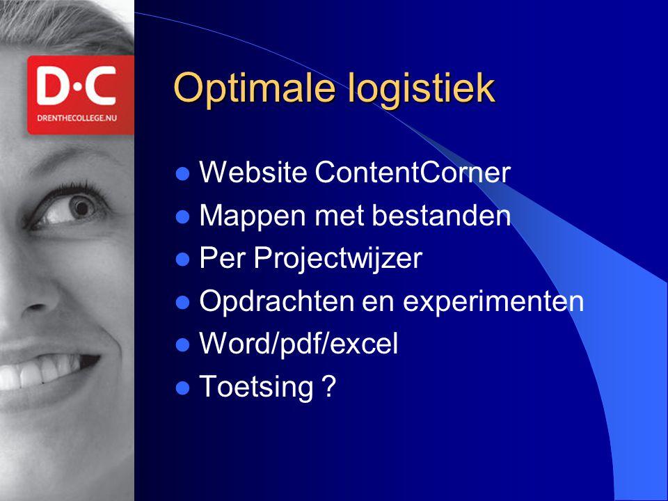 Optimale logistiek Website ContentCorner Mappen met bestanden Per Projectwijzer Opdrachten en experimenten Word/pdf/excel Toetsing ?