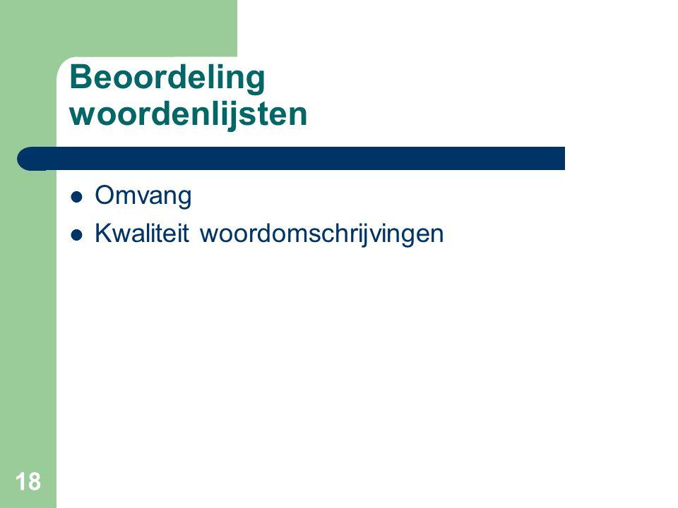 18 Beoordeling woordenlijsten Omvang Kwaliteit woordomschrijvingen