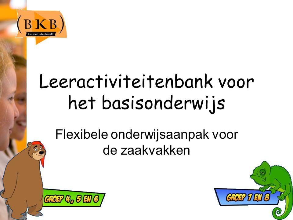 Leeractiviteitenbank voor het basisonderwijs Flexibele onderwijsaanpak voor de zaakvakken