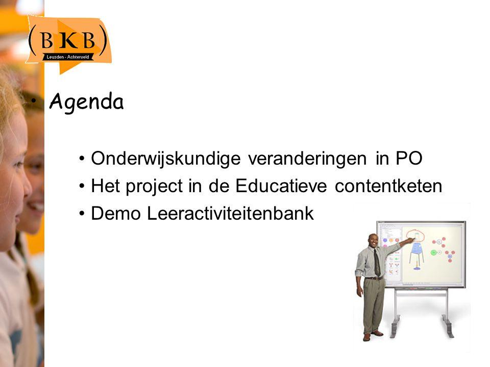Agenda Onderwijskundige veranderingen in PO Het project in de Educatieve contentketen Demo Leeractiviteitenbank