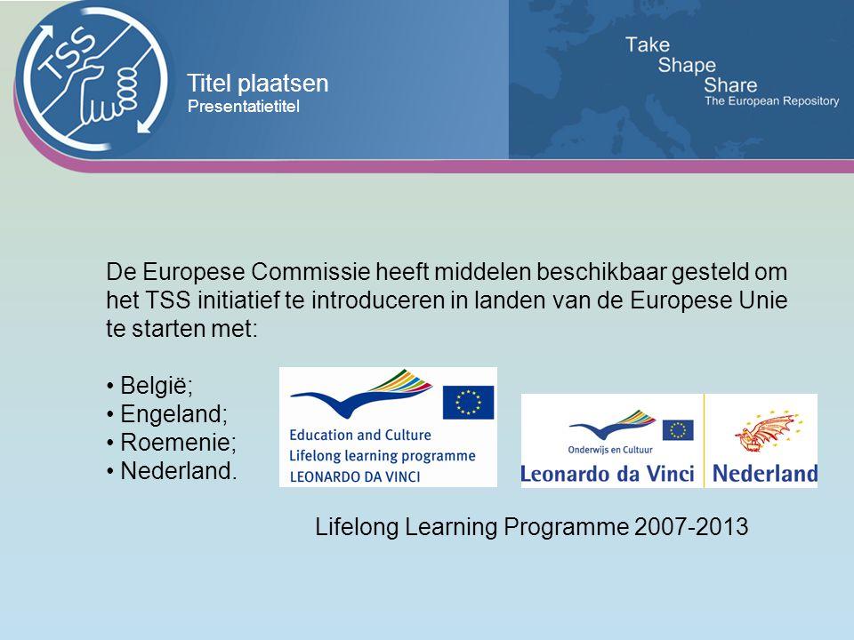 Titel plaatsen Presentatietitel De Europese Commissie heeft middelen beschikbaar gesteld om het TSS initiatief te introduceren in landen van de Europese Unie te starten met: België; Engeland; Roemenie; Nederland.