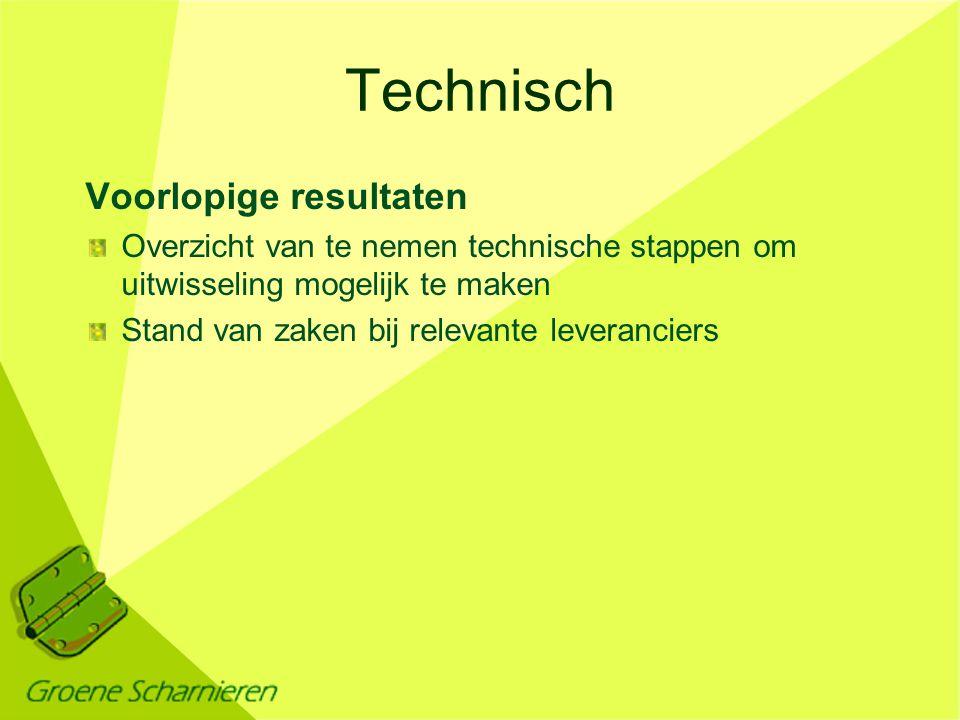 Technisch Voorlopige resultaten Overzicht van te nemen technische stappen om uitwisseling mogelijk te maken Stand van zaken bij relevante leveranciers
