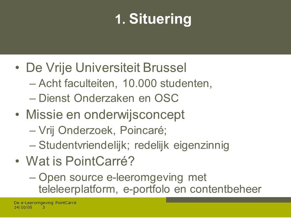Werken met portfolio s 04/10/05 | pag.14 De e-Leeromgeving PointCarré 14/10/0514 4.
