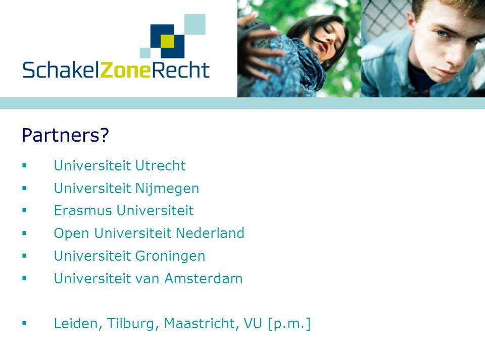  Universiteit Utrecht  Universiteit Nijmegen  Erasmus Universiteit  Open Universiteit Nederland  Universiteit Groningen  Universiteit van Amster