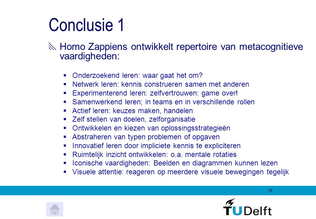 34 Jongeren leren anders... Homo Zappiens  twitch speed  multi tasking  non linear approaches  processing discontinued information  iconic skills