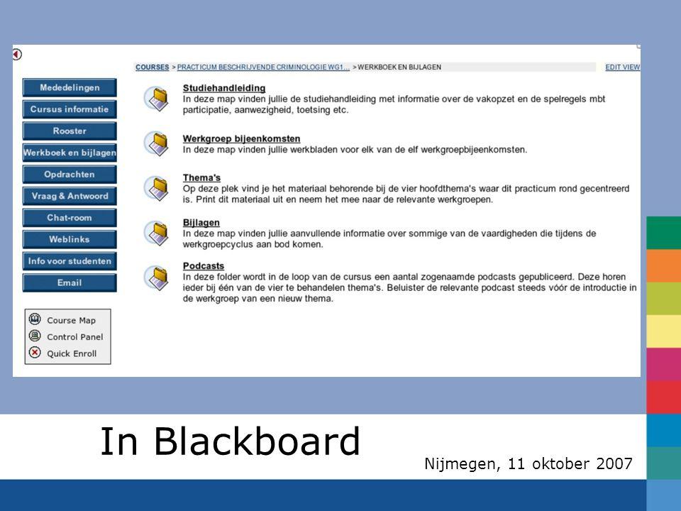 Nijmegen, 11 oktober 2007 In Blackboard