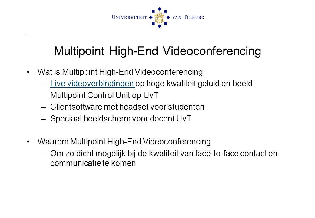 Wat is Multipoint High-End Videoconferencing –Live videoverbindingen op hoge kwaliteit geluid en beeldLive videoverbindingen –Multipoint Control Unit