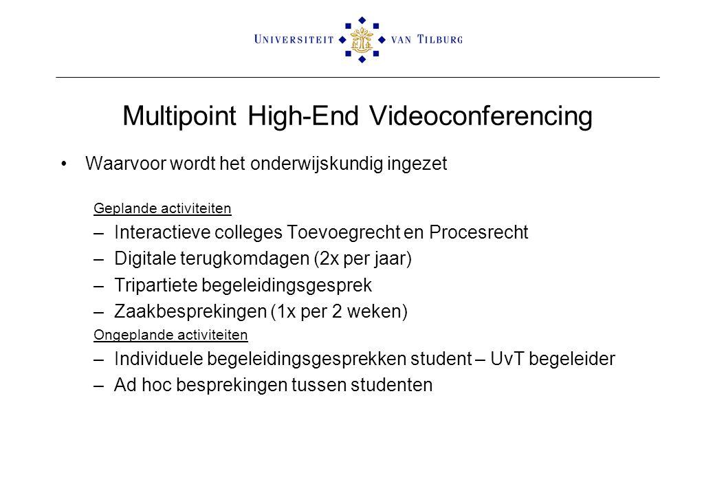 Multipoint High-End Videoconferencing Waarvoor wordt het onderwijskundig ingezet Geplande activiteiten –Interactieve colleges Toevoegrecht en Procesre