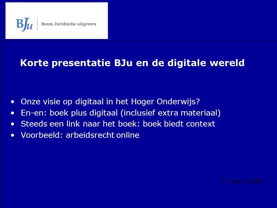 Korte presentatie BJu en de digitale wereld Onze visie op digitaal in het Hoger Onderwijs.