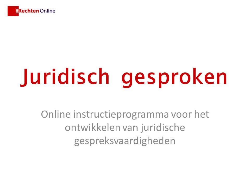 Juridisch gesproken Online instructieprogramma voor het ontwikkelen van juridische gespreksvaardigheden
