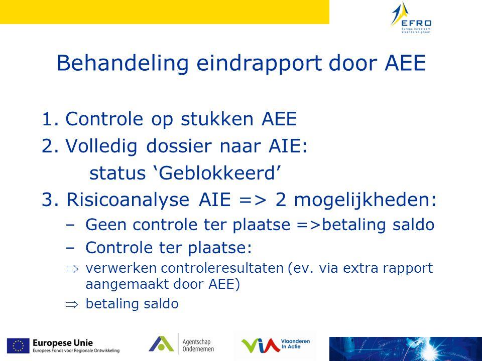 Behandeling eindrapport door AEE 1.Controle op stukken AEE 2.Volledig dossier naar AIE: status 'Geblokkeerd' 3.