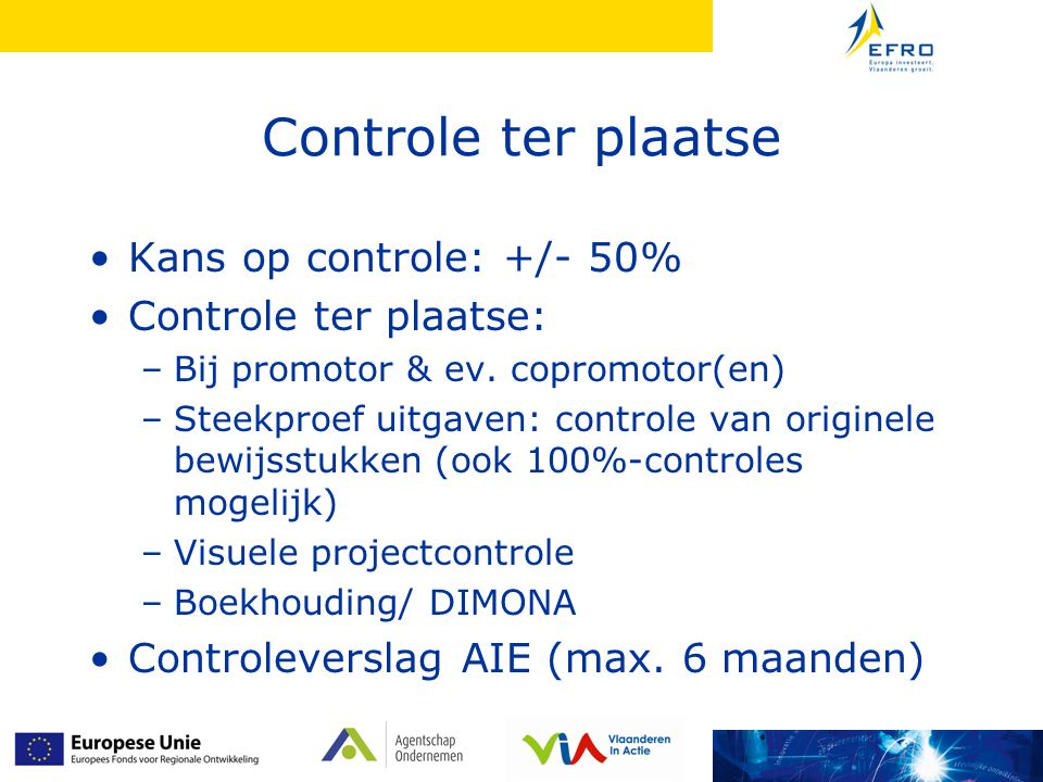 Controle ter plaatse Kans op controle: +/- 50% Controle ter plaatse: –Bij promotor & ev.