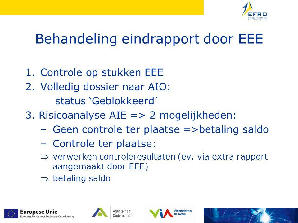 Behandeling eindrapport door EEE 1.Controle op stukken EEE 2.Volledig dossier naar AIO: status 'Geblokkeerd' 3.