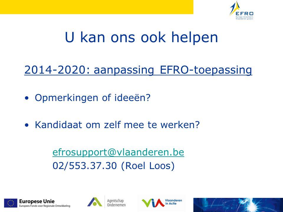 U kan ons ook helpen 2014-2020: aanpassing EFRO-toepassing Opmerkingen of ideeën.