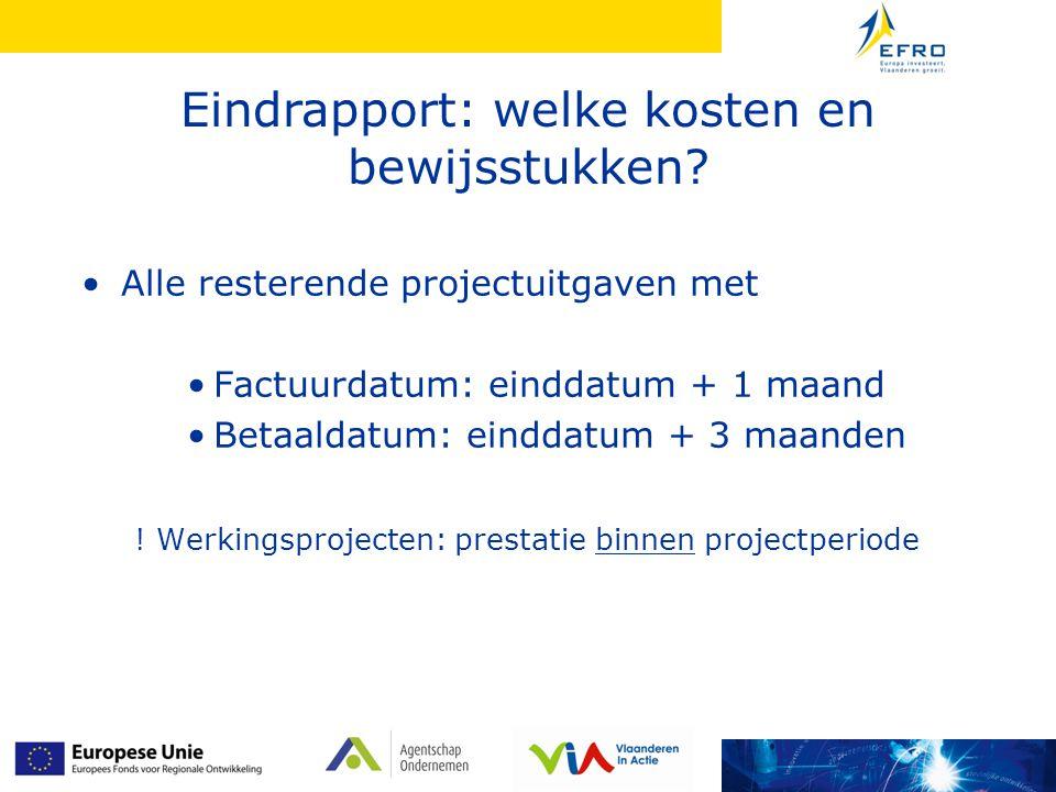 Alle resterende projectuitgaven met Factuurdatum: einddatum + 1 maand Betaaldatum: einddatum + 3 maanden .
