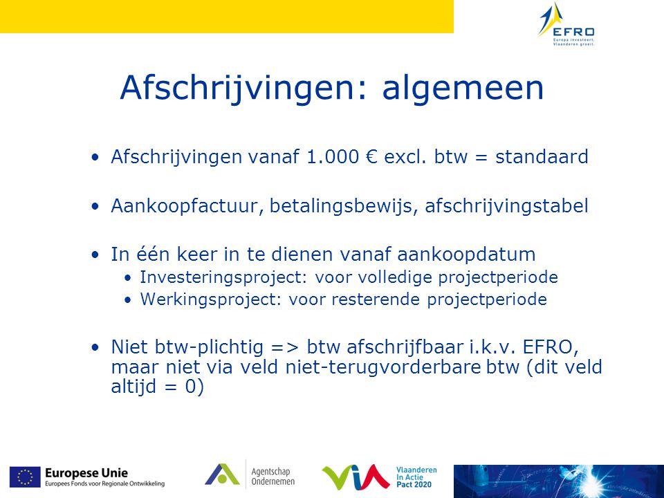 Afschrijvingen: algemeen Afschrijvingen vanaf 1.000 € excl. btw = standaard Aankoopfactuur, betalingsbewijs, afschrijvingstabel In één keer in te dien
