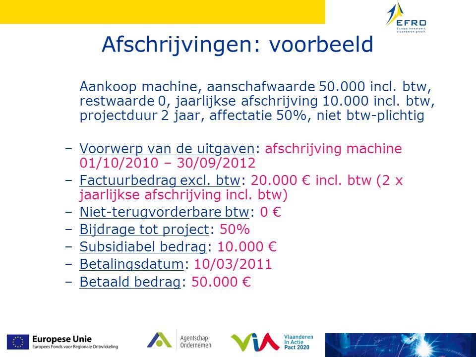 Afschrijvingen: voorbeeld Aankoop machine, aanschafwaarde 50.000 incl. btw, restwaarde 0, jaarlijkse afschrijving 10.000 incl. btw, projectduur 2 jaar