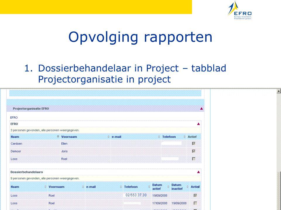 Opvolging rapporten 1.Dossierbehandelaar in Project – tabblad Projectorganisatie in project 02/553.37.30