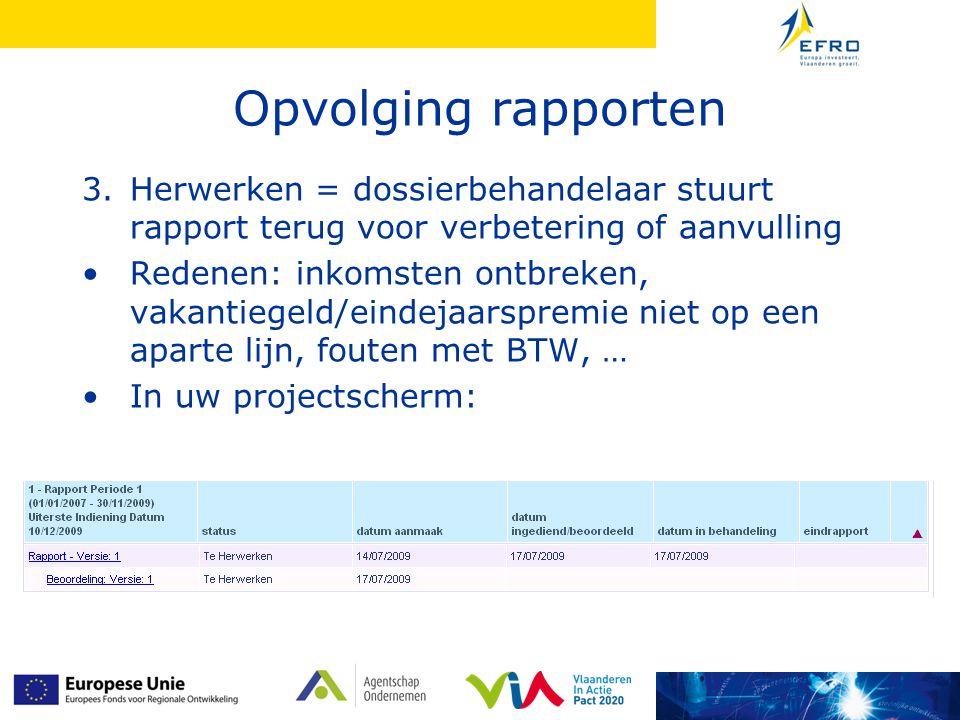 Opvolging rapporten 3.Herwerken = dossierbehandelaar stuurt rapport terug voor verbetering of aanvulling Redenen: inkomsten ontbreken, vakantiegeld/ei
