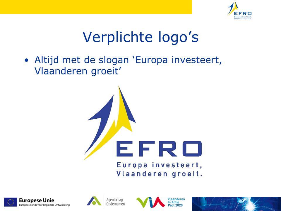 Verplichte logo's Altijd met de slogan 'Europa investeert, Vlaanderen groeit'