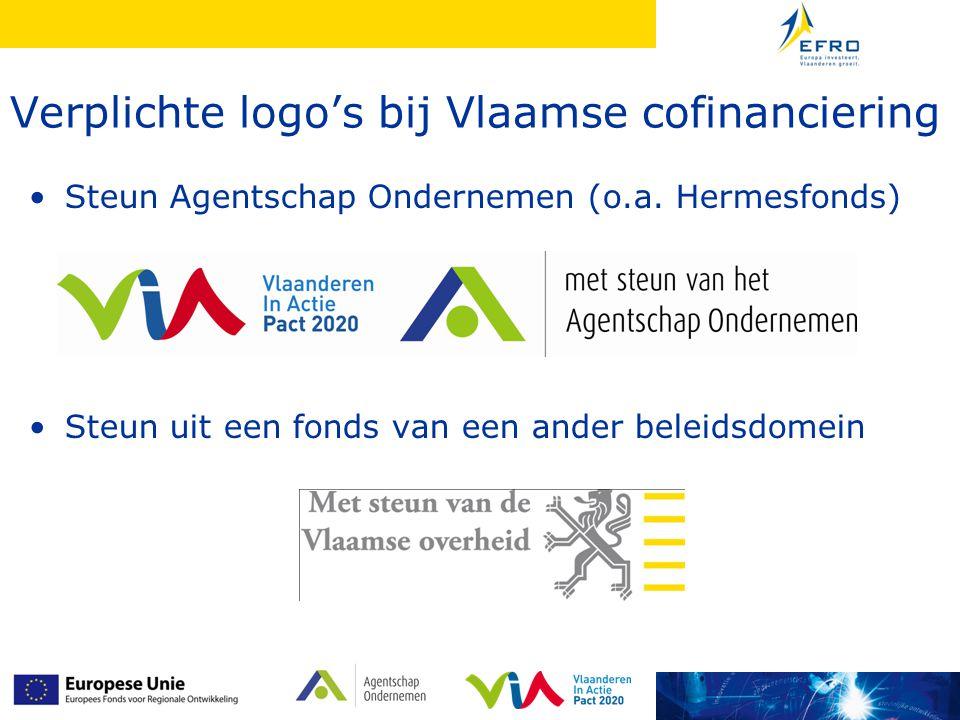 Verplichte logo's bij Vlaamse cofinanciering Steun Agentschap Ondernemen (o.a. Hermesfonds) Steun uit een fonds van een ander beleidsdomein