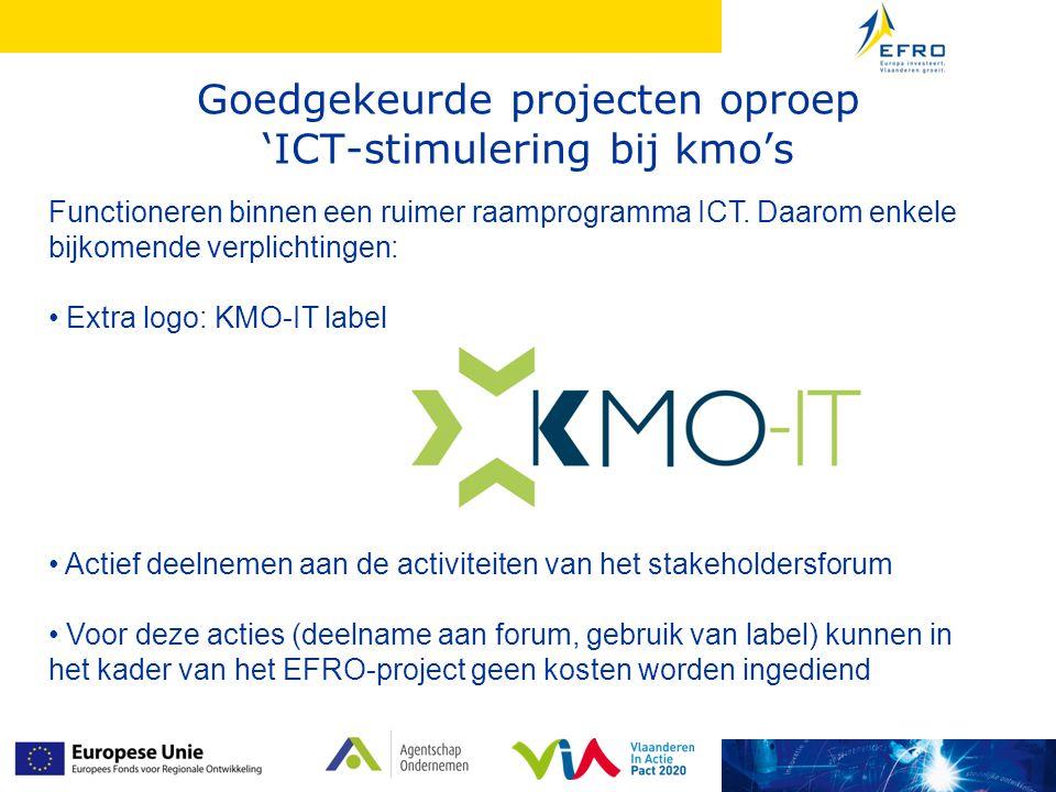 Goedgekeurde projecten oproep 'ICT-stimulering bij kmo's Functioneren binnen een ruimer raamprogramma ICT. Daarom enkele bijkomende verplichtingen: Ex