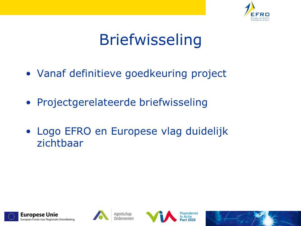 Briefwisseling Vanaf definitieve goedkeuring project Projectgerelateerde briefwisseling Logo EFRO en Europese vlag duidelijk zichtbaar