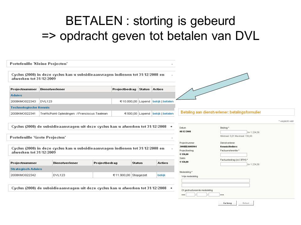 BETALEN : storting is gebeurd => opdracht geven tot betalen van DVL