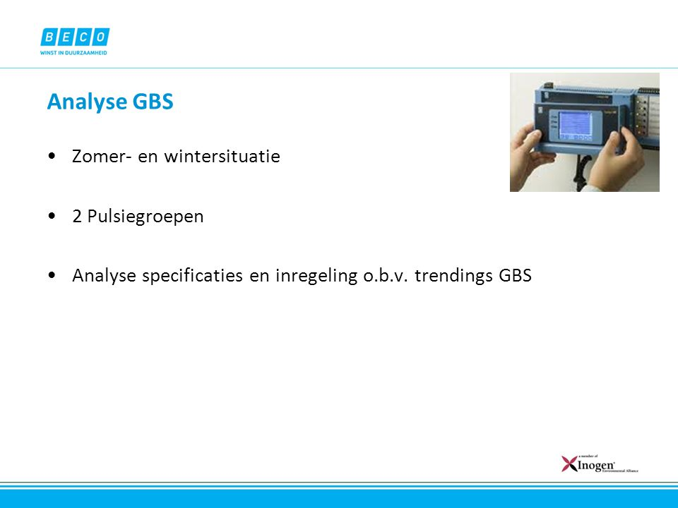 Analyse GBS Zomer- en wintersituatie 2 Pulsiegroepen Analyse specificaties en inregeling o.b.v. trendings GBS