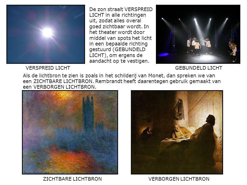 Als de lichtbron te zien is zoals in het schilderij van Monet, dan spreken we van een ZICHTBARE LICHTBRON. Rembrandt heeft daarentegen gebruik gemaakt