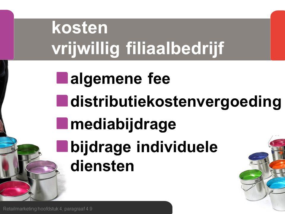kosten vrijwillig filiaalbedrijf algemene fee distributiekostenvergoeding mediabijdrage bijdrage individuele diensten Retailmarketing hoofdstuk 4, par