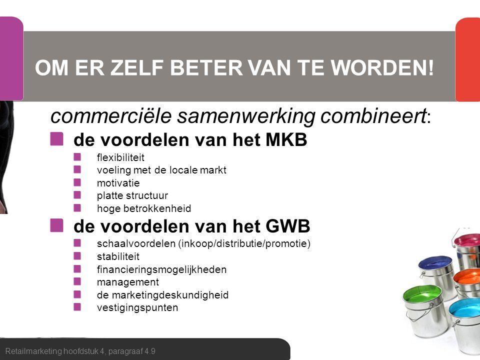 OM ER ZELF BETER VAN TE WORDEN! commerciële samenwerking combineert : de voordelen van het MKB flexibiliteit voeling met de locale markt motivatie pla