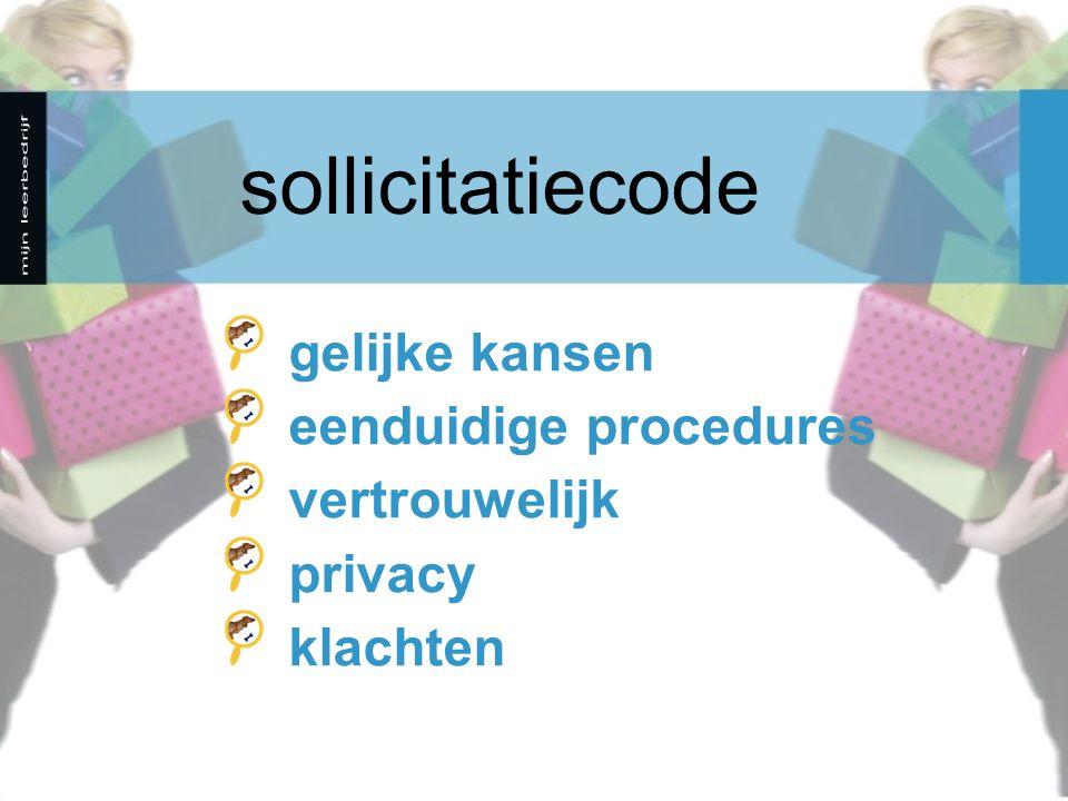 sollicitatiecode gelijke kansen eenduidige procedures vertrouwelijk privacy klachten